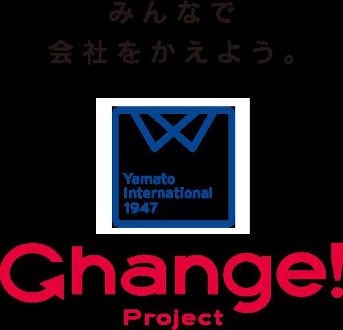 みんなで会社をかえよう。 Change!Project